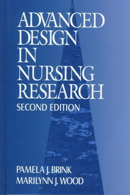 Advanced Design in Nursing Research By Brink, Pamela J. (EDT)/ Wood, Marilynn J. (EDT)