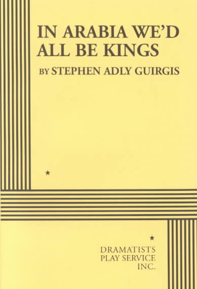 In Arabia We'd All Be Kings By Guirgis, Stephen Adly